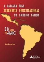 A Batalha pela Hegemonia Comunicacional na América Latina