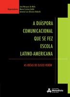 A Diáspora Comunicacional que se fez Escola Latino-Americana