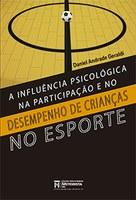 A Influência Psicológica na Participação e no Desempenho de Crianças no Esporte