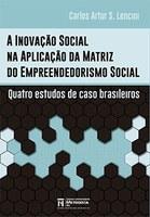A Inovação Social na Aplicação da Matriz do Empreendedorismo Social