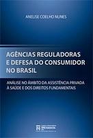 Agências Reguladoras e Defesa do Consumidor no Brasil