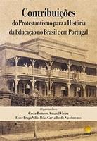 Contribuições do Protestantismo para a História da Educação no Brasil e em Portugal