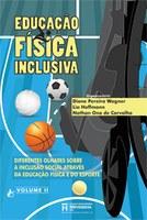 Educação Física Inclusiva: Diferentes olhares sobre a inclusão social através da educação física e do esporte