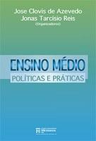 Ensino Médio: Políticas e Práticas