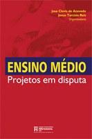 Ensino Médio: Projetos em Disputa