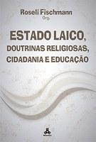Estado Laico, Doutrinas Religiosas, Cidadania e Educação