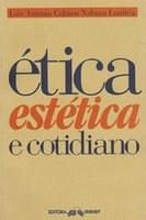 Ética, Estética e Cotidiano