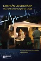 Extensão Universitária: Práticas na Educação em Saúde