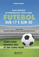 Guia Prático de Preparação Física para Futebol Sub-17 e Sub-20