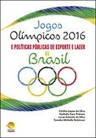 Jogos Olímpicos 2016 e políticas públicas de esporte e lazer no Brasil