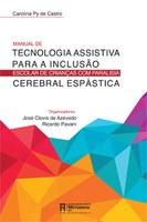 Manual de Tecnologia Assistiva para a Inclusão Escolar de Crianças com Paralisia Cerebral Espástica