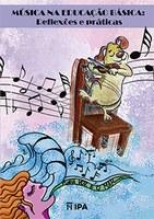 Música na Educação Básica: Reflexões e práticas