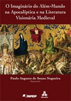 O Imaginário do Além-Mundo na Apocalíptica e na Literatura Visionária Medieval