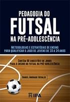 Pedagogia do futsal na pré-adolescência