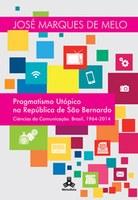 Pragmatismo Utópico na República  de São Bernardo