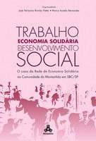 Trabalho, Economia Solidária  e Desenvolvimento Social